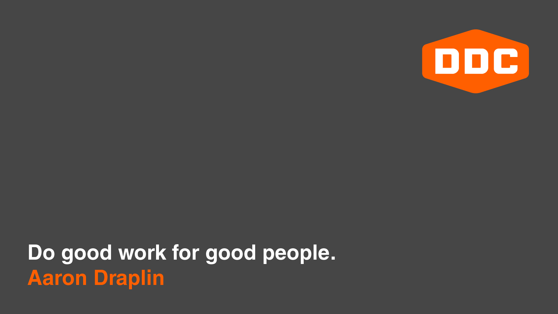 Inspirational Quotes from Famous Designers - Aaron Drapin - Good Work for Good People