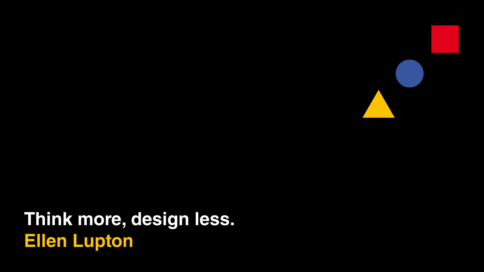 Inspirational Quotes from Famous Designers - Ellen-Lupton - Think More Design Less
