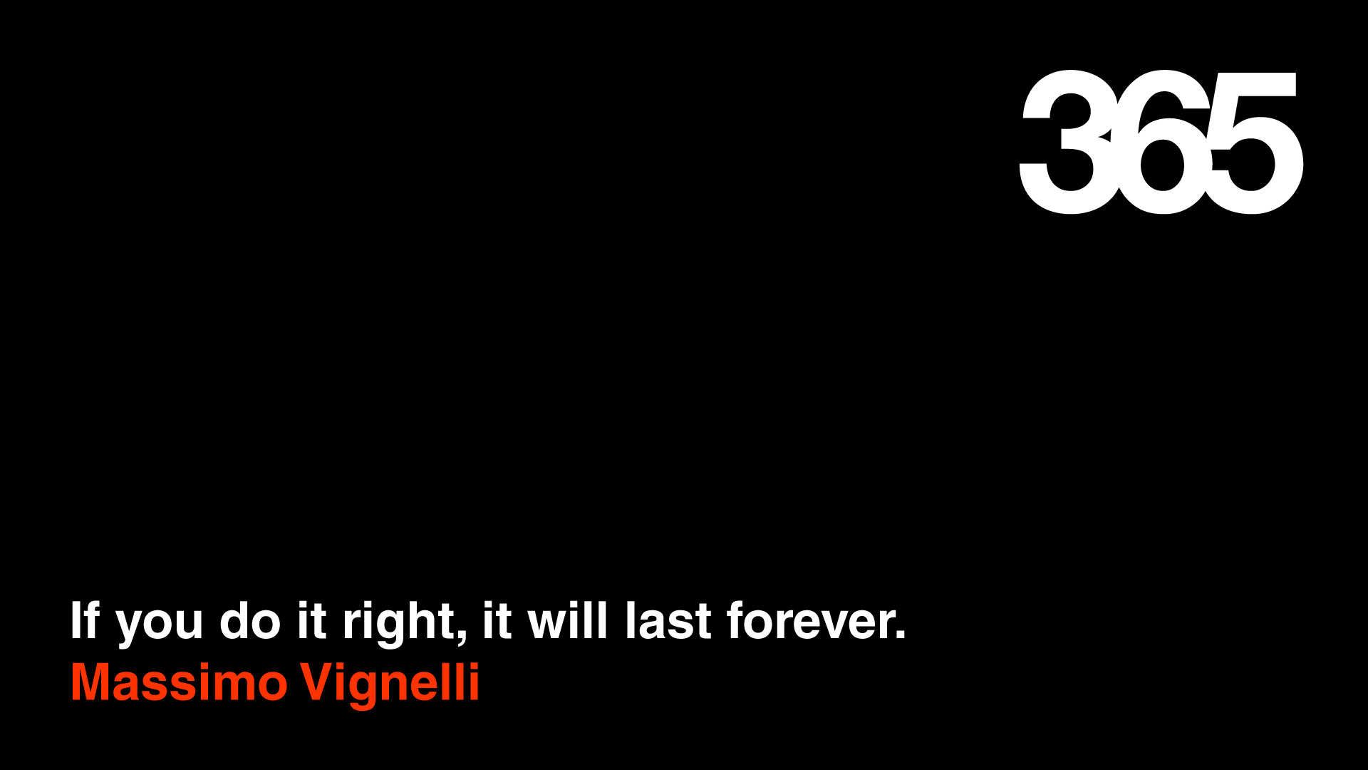 Inspirational Quotes from Famous Designers - Massimo Vignelli - Forever