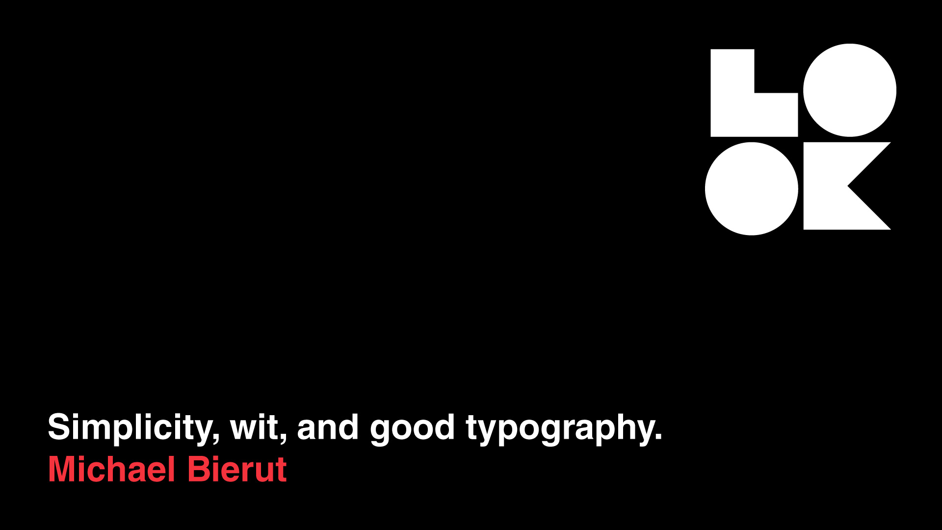 Inspirational Quotes from Famous Designers - Michael Bierut - Simplicity Wit and Good Typography